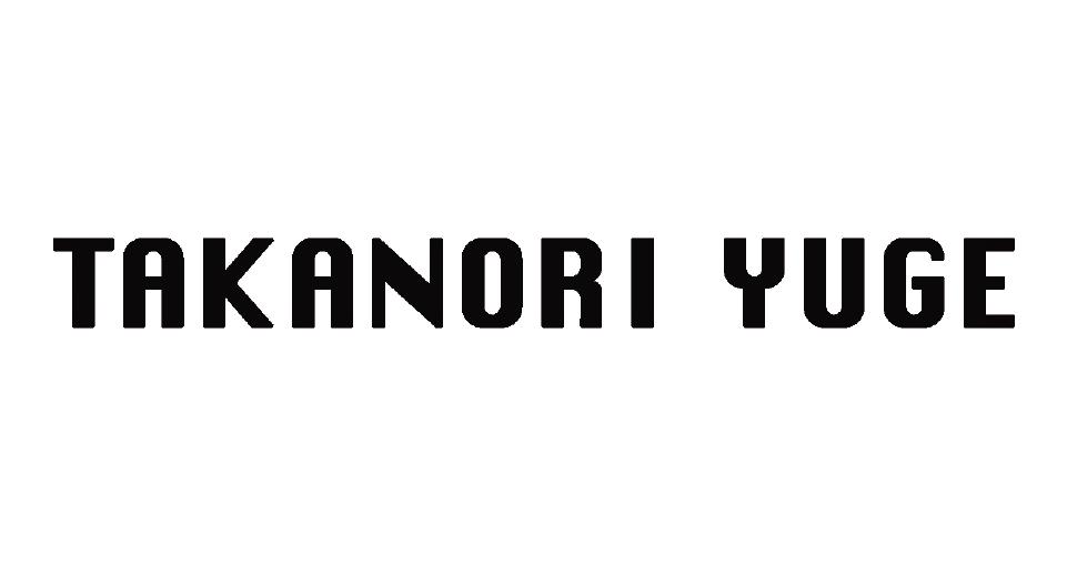 TAKANORI YUGE タカノリユゲ